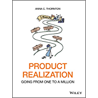 Product Realization: Going from One to a Million (English Edition)