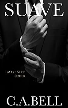 Suave (The Suave Trilogy  Book 1) by [Bell, C.A.]