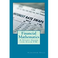 Financial Mathematics: A Study Guide for Exam FM