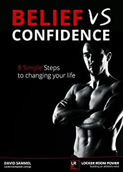 Belief vs Confidence: 8 steps to changing your life (LOCKER ROOM POWER Book 3) by [SAMMEL, DAVID]