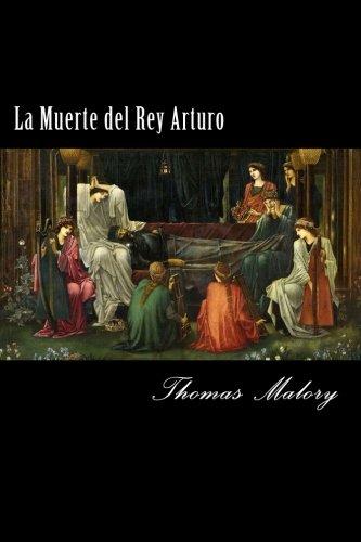 La Muerte del Rey Arturo (Spanish) Edition (Spanish Edition) [Thomas Malory] (Tapa Blanda)