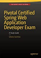 Pivotal Certified Spring Web Application Developer Exam: A Study Guide Front Cover
