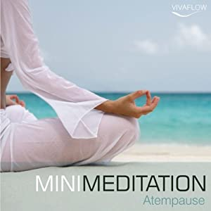 Atempause (Mini Meditation) Hörbuch
