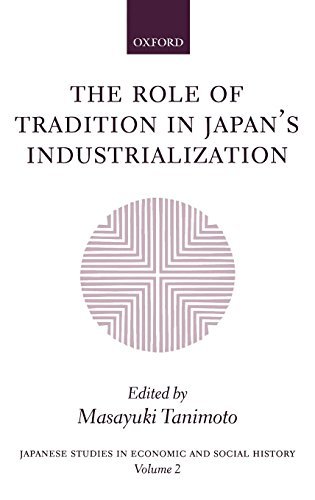 The Role of Tradition in Japan's Industrialization: Another Path to Industrialization (Japanese Studies in Economic and