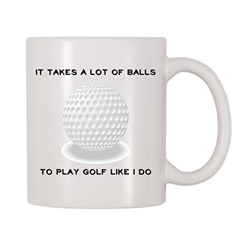 4 All Times It Takes A Lot Of Balls To Play Golf Like I Do Golfing Joke Coffee Mug (11 oz)