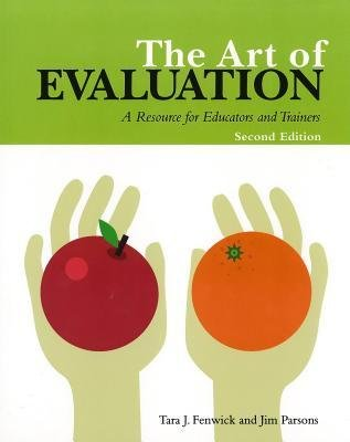 [(The Art of Evaluation: A Handbook for Educators and Trainers)] [Author: Tara J Fenwick] published on (February, 2009)