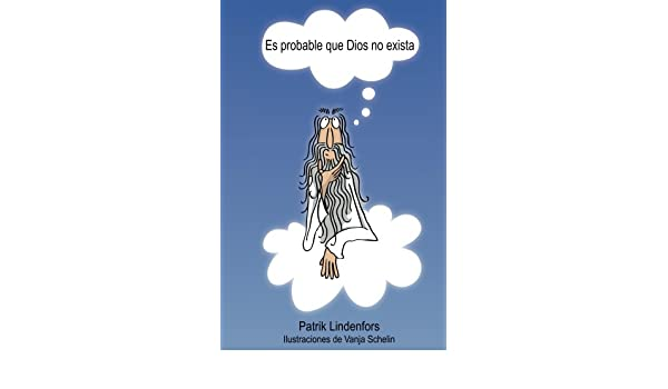 Es probable que Dios no exista eBook: Patrik Lindenfors, Vanja Schelin, Emiliano Domenech: Amazon.es: Tienda Kindle