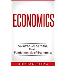 Economics: An Introduction to the Basic Fundamentals of Economics