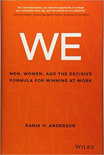 WE: Men, Women, and the Decisive Formula for Winning at Work