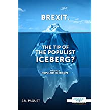 Brexit. The Tip of The Populist Iceberg?: Volume 1. Populism in Europe.