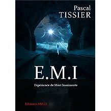 E.M.I: Expérience de Mort Imminente (French Edition)