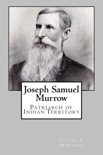 Joseph Samuel Murrow: Patriarch of Indian Territory