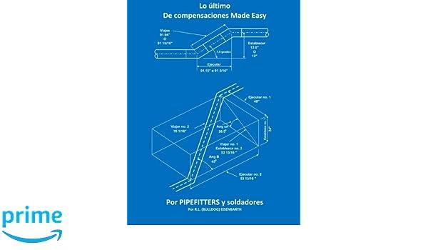 Lo ltimo de compensaciones Made Easy para PIPEFITTERS y soldadores (Spanish Edition): Rick (Bulldog) Eisenbarth, RL (Bulldog) Eisenbarth: 9781523455461: ...