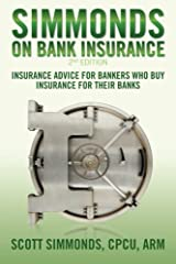 Simmonds on Bank Insurance 2nd Edition: Insurance Advice for Bankers Who Buy Insurance for Their Banks Paperback