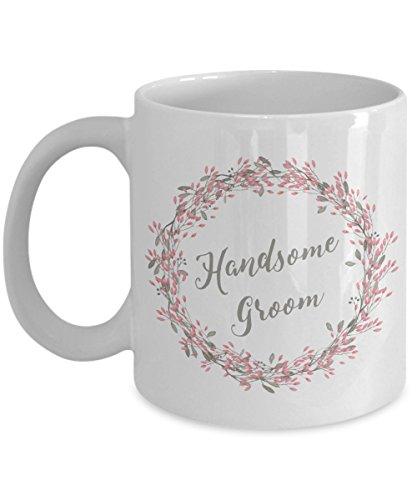 Handsome Groom Coffee Mug - Wedding Mugs - Bride and Groom Mugs - Husband Gifts