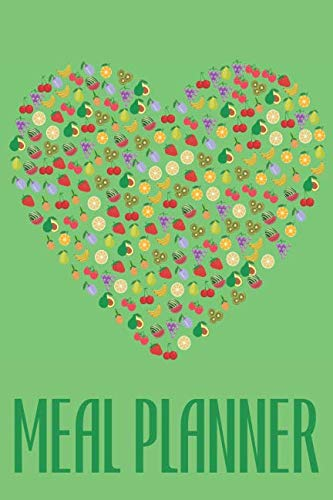 Meal Planner: 52 Weeks Journal With Grocery List And Rustic Interior And Fruit Heart Cover by Happiness Your Own Way