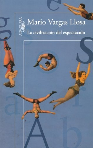 By Mario Vargas Llosa - La Civilizacion del Espectaculo = The Civilization of Entertainment (6/30/12) pdf