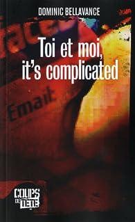 Toi et moi, it's complicated par Dominic Bellavance