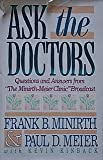 Ask the Doctors, Frank Minirth and Paul D. Meier, 0801062802