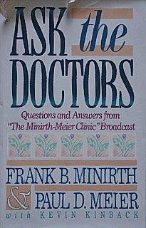 Ask the Doctors: Questions and Answers from the Minirth-Meier Clinic Broadcast