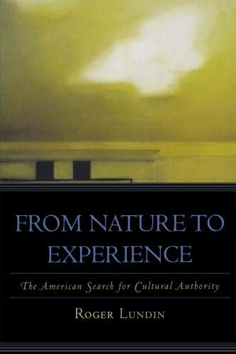 From Nature to Experience: The American Search for Cultural Authority (American Intellectual Culture)