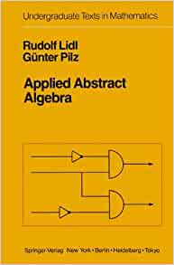 Applied Abstract Algebra (Undergraduate Texts in