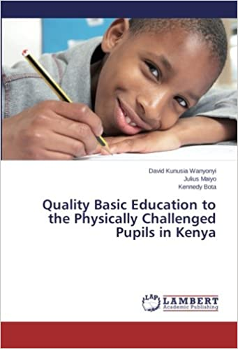 Book Quality Basic Education to the Physically Challenged Pupils in Kenya