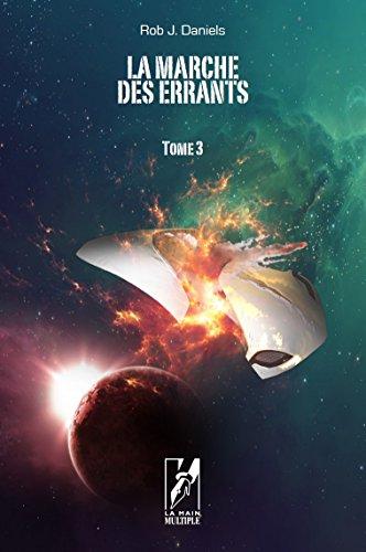 La marche des errants: Tome 3 L'exode (French Edition) ()