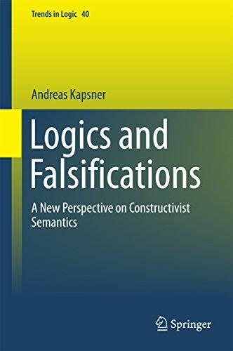 Download Logics and Falsifications: A New Perspective on Constructivist Semantics (Trends in Logic) Pdf