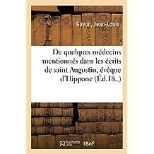de Quelques Médecins Mentionnés Dans Les Écrits de Saint Augustin, Évèque d'Hippone