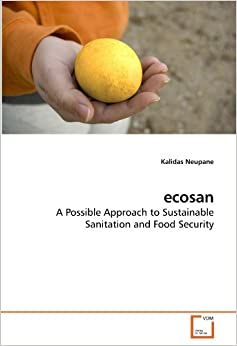ecosan: A Possible Approach to Sustainable Sanitation and Food Security