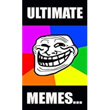 Memes: Ultimate Memes! A Super Funny Mixture Of Funny And Dank Memes!