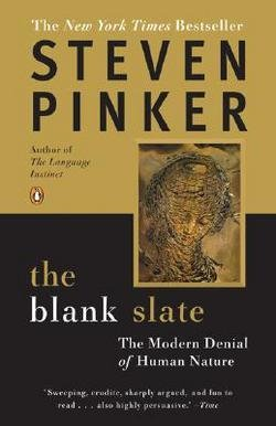 Steven Pinker: The Blank Slate : The Modern Denial of Human Nature (Paperback); 2003 Edition