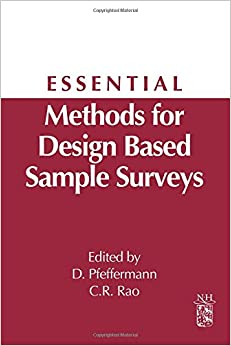 Danny Pfeffermann - Essential Methods For Design Based Sample Surveys: A Derivative Of Handbook Of Statistics: Sample Surveys: Design, Methods And Applications, Volume 29