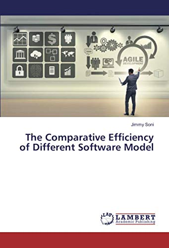 The Comparative Efficiency of Different Software Model (Jimmy Soni)
