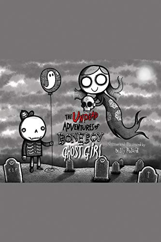 The Undead Adventures of Bone Boy and Ghost Girl]()