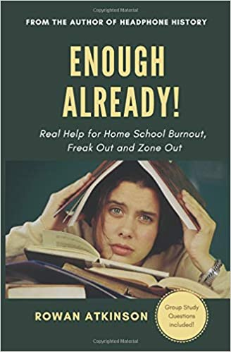Enough Already! Real help for Homeschool Burnout Freak Out and Zone Out