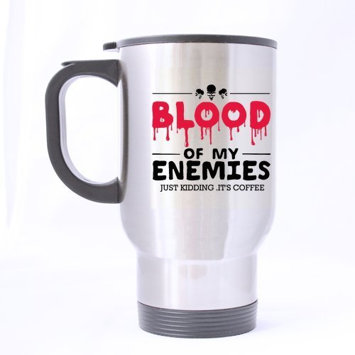 Stainless Steel Blood of My Enemies Travel Mug 14 Ounce,Funny Travel Tea Cup with Quote