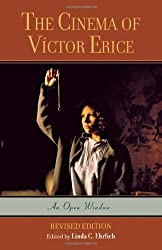 The Cinema of Victor Erice: An Open Window by Linda C. Ehrlich (2006-12-28)