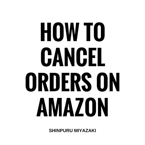 How to Cancel Orders on Amazon