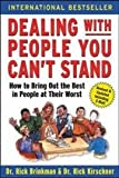 img - for Dealing with People You Can't Stand: How to Bring Out the Best in People at Their Worst book / textbook / text book
