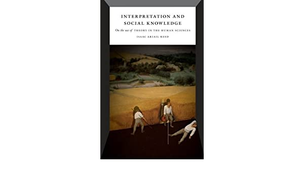 Interpretation and Social Knowledge: On the Use of Theory in the Human Sciences