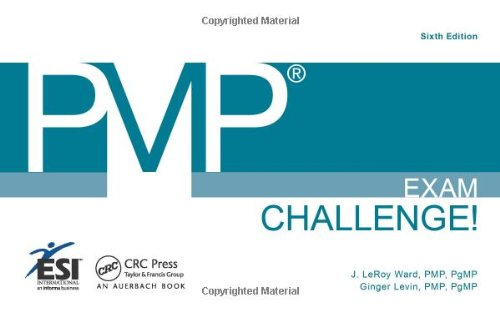PMP Exam Challenge, 6th Edition by Ginger Levin PMP PgMP , J. LeRoy Ward PMP PgMP, Publisher : Auerbach Publications