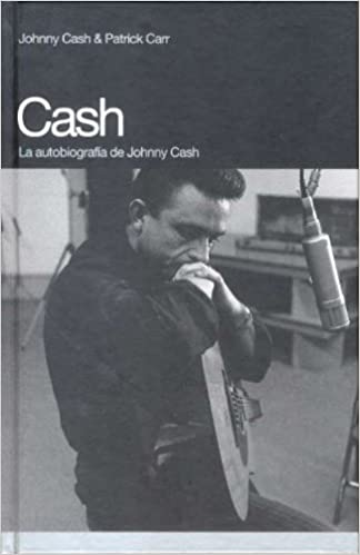 Cash: La autobiografía de Johnny Cash (Memorias) (Spanish ...