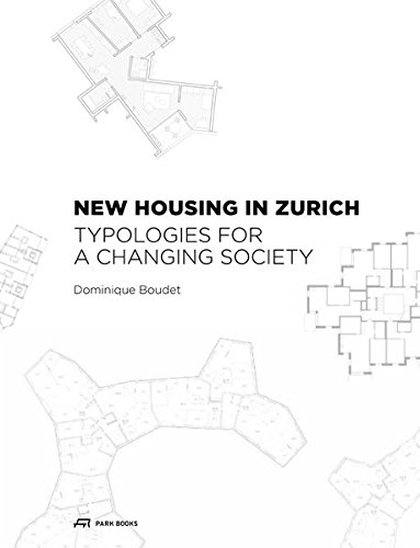 New Housing in Zurich: Typologies for a Changing Society by Park Books