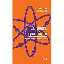 L'univers Quantique: Tout ce Qui Peut Arriver Arrive...