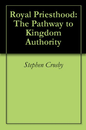 Royal Priesthood: The Pathway to Kingdom Authority