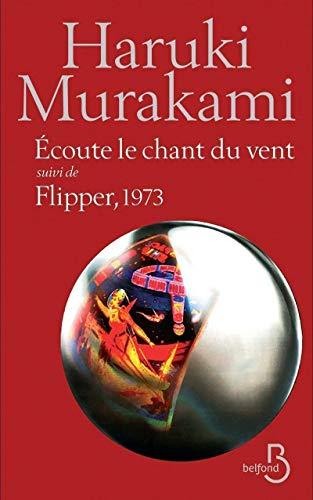 Écoute le chant du vent suivi de Flipper, 1973 Haruki Murakami