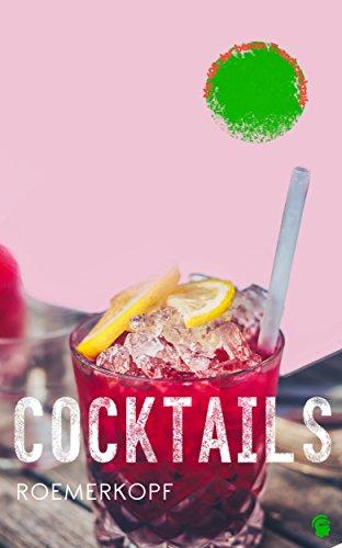 Cocktails: Die neuen Bartrends (German Edition) by Roemerkopf Gruppe