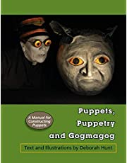 Puppets, Puppetry and Gogmagog: A Manual for constructing Puppets